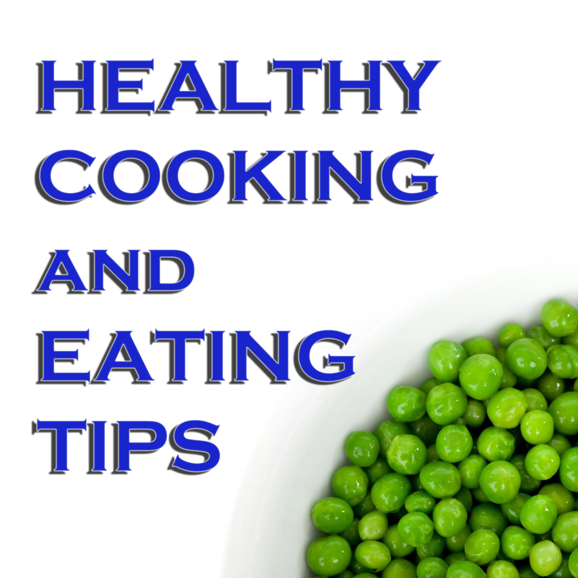 Healthy Recipes Cooking Tips: Healthy Cooking & Eating Tips